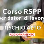 Aggiornamento Formazione Responsabile del Servizio Prevenzione e Protezione (R.S.P.P.) Rischio Alto
