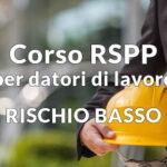 Formazione Responsabile del Servizio Prevenzione e Protezione (R.S.P.P.) Rischio Basso